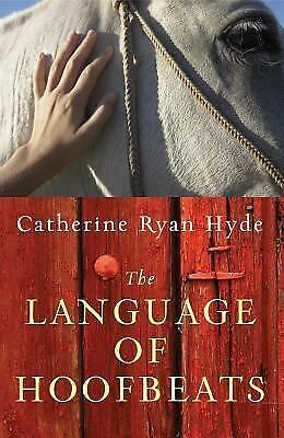 The Language of Hoofbeats by Hyde, Catherine Ryan