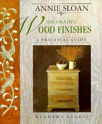 Annie Sloan Decorative Wood Finishes: A Practical Guide, Annie Sloan, Good Condi
