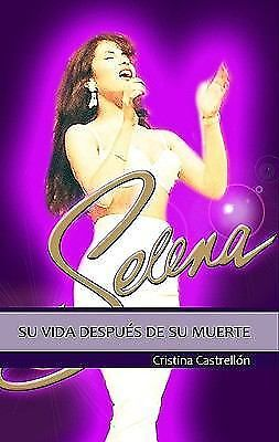 Selena: su vida despues de su muerte / Selena: The Queen of Tex-Mex Lives On (Sp