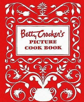 Betty Crocker's Picture Cook Book Betty Crocker