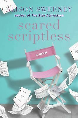 Scared Scriptless: A Novel by Sweeney, Alison