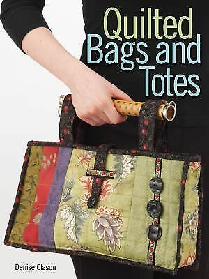 Quilted Bags & Totes by Clason, Denise