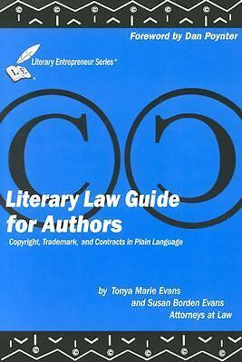 Literary Law Guide for Authors: Copyrights, Trademarks and Contracts in Plain La