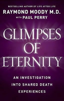 Glimpses of Eternity by Raymond Moody