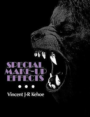 Special Make-Up Effects by Kehoe, Vincent