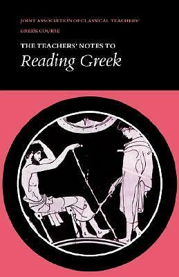 Reading Greek: Teacher's Notes Joint Association of Classical Teachers