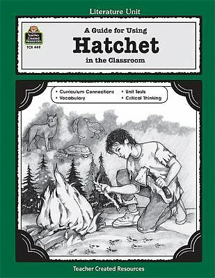 A Guide for Using Hatchet in the Classroom A Guide for Using Hatchet in the Clas