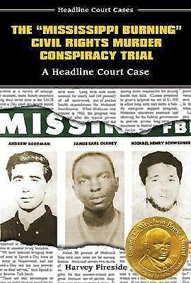 "The ""Mississippi Burning"" Civil Rights Murder Conspiracy Trial: A Headline Court"