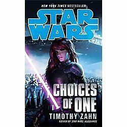 Star Wars: Choices of One (Star Wars - Legends), Zahn, Timothy, Good Condition,