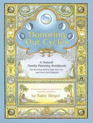 Honoring Our Cycles: A Natural Family Planning Workbook, Singer, Katie, Acceptab