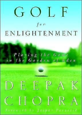 Golf for Enlightenment: The Seven Lessons for the Game of Life, Deepak Chopra, J
