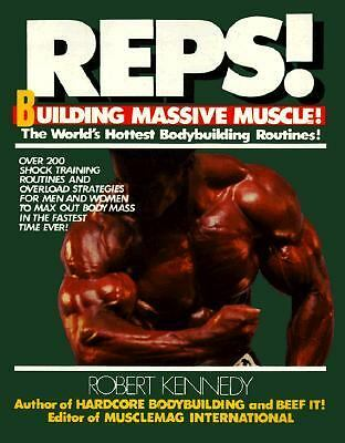 Reps!: The World's Hottest Bodybuilding Routines! by Kennedy, Robert