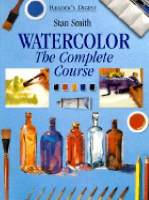 Watercolor: The Complete Course by Smith, Stan