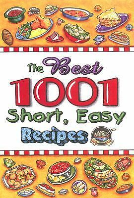 The Best 1001 Short, Easy Recipes by Cookbook Resources LLC