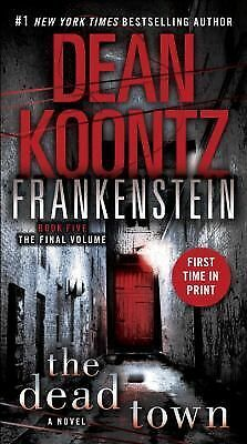 The Dead Town (Dean Koontz's Frankenstein, Book 5) by Koontz, Dean
