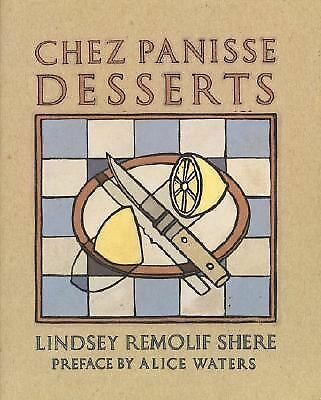 Chez Panisse Desserts, Shere, Lindsey R.