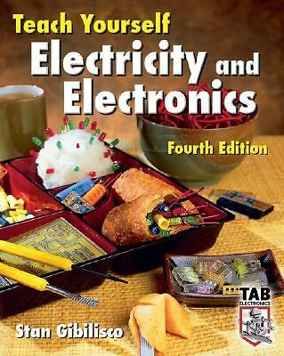 Teach Yourself Electricity and Electronics, Fourth Edition by Gibilisco, Stan