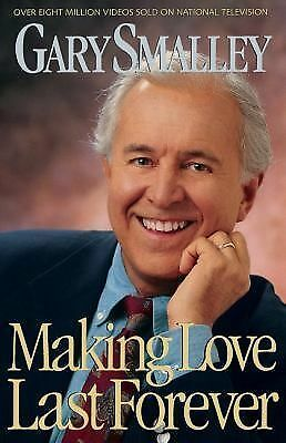 Making Love Last Forever, Smalley, Gary