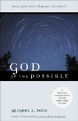 God of the Possible: A Biblical Introduction to the Open View of God, Boyd, Greg