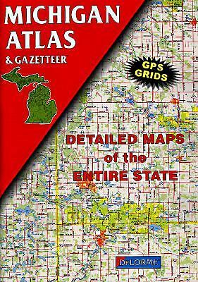 Michigan Atlas and Gazetteer (State Atlas & Gazetteer), Delorme Publishing Compa