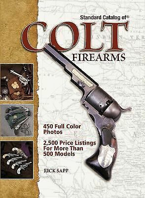 Standard Catalog of Colt Firearms by Sapp, Rick