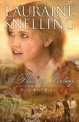 A Place to Belong (Wild West Wind), Snelling, Lauraine, Good Condition, Book
