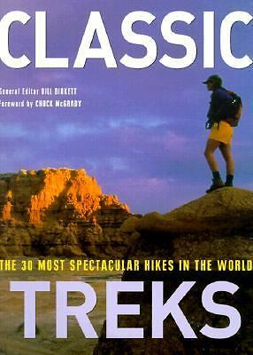 Classic Treks: The 30 Most Spectacular Hikes in the World, Bill Birkett, Good Co