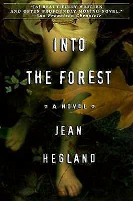 Into the Forest: A Novel by Jean Hegland