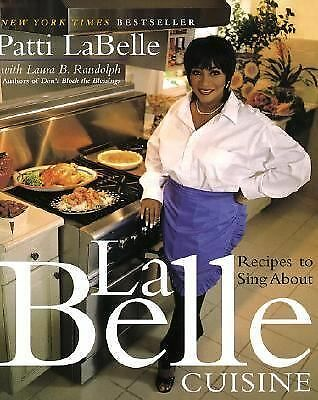 LaBelle Cuisine: Recipes to Sing About by Labelle, Patti