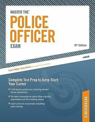 Master The Police Officer Exam: Complete Test Prep to Jump-Start Your Career (Pe