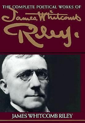 The Complete Poetical Works of James Whitcomb Riley by Riley, James Whitcomb