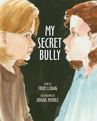 My Secret Bully by Ludwig, Trudy