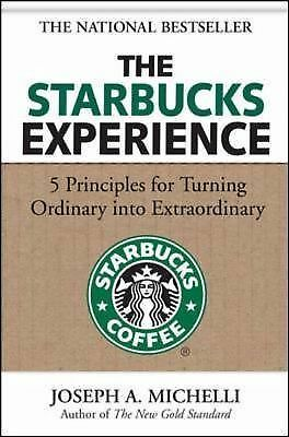 The Starbucks Experience: 5 Principles for Turning Ordinary Into Extraordinary,