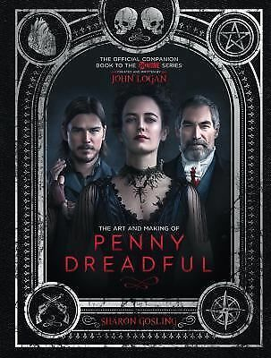 The Art and Making of Penny Dreadful by Gosling, Sharon
