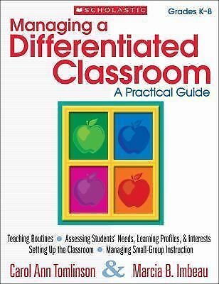 Managing a Differentiated Classroom : A Practical Guide by Marcia B. Imbeau k-8