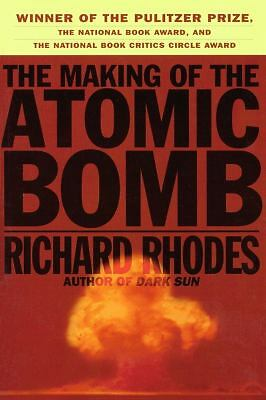 The Making of the Atomic Bomb by Rhodes, Richard