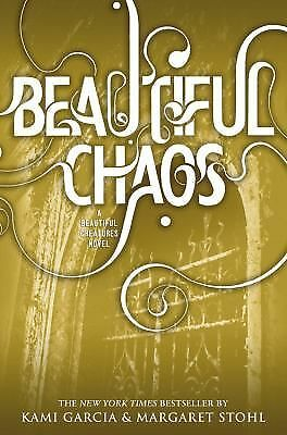 Beautiful Chaos (Beautiful Creatures) by Garcia, Kami, Stohl, Margaret