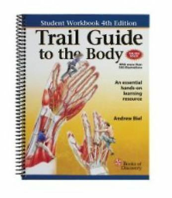 Trail Guide to the Body: Student Workbook, Andrew Biel, Good Book