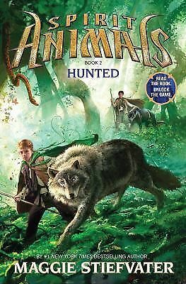 Spirit Animals: Book 2: Hunted by Stiefvater, Maggie