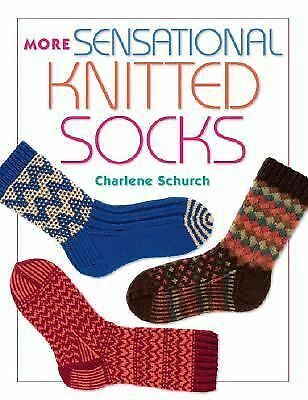 More Sensational Knitted Socks by Schurch, Charlene