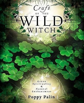 Craft of the Wild Witch: Green Spirituality & Natural Enchantment by Palin, Pop
