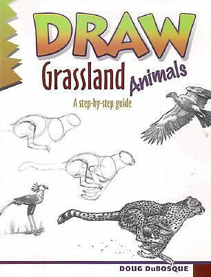 Draw Grassland Animals (Learn to Draw) by Dubosque, Doug