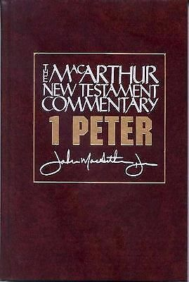 First Peter MacArthur New Testament Commentary (Macarthur New Testament Comment