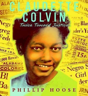 Claudette Colvin: Twice Toward Justice (Jane Addams Honor Book (Awards)) by Hoo