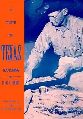 A Taste of Texas Ranching: Cooks and Cowboys by Bryant, Tom, Bernstein, Joel, K