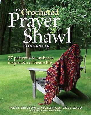 The Crocheted Prayer Shawl Companion: 37 Patterns to Embrace, Inspire, and Cele