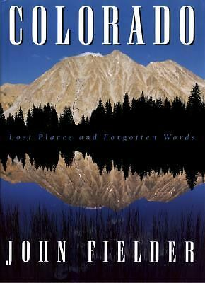 Colorado: Lost Places and Forgotten Words by John Fielder