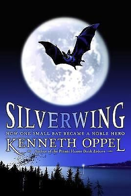 Silverwing (The Silverwing Trilogy), Oppel, Kenneth