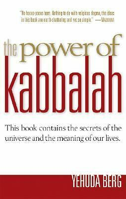 The Power of Kabbalah : This Book Contains the Secrets of the Universe and the