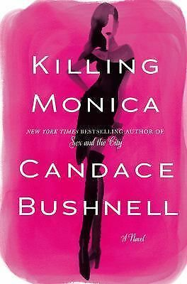 Killing Monica by Bushnell, Candace